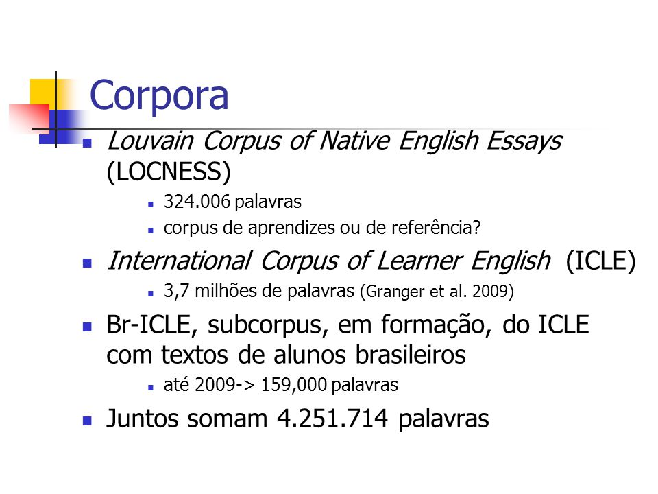 Corpora Louvain Corpus of Native English Essays (LOCNESS)