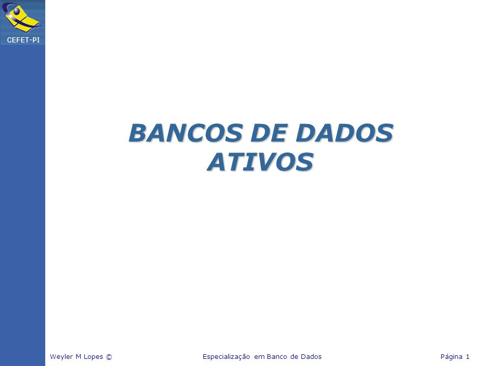 BANCOS DE DADOS ATIVOS