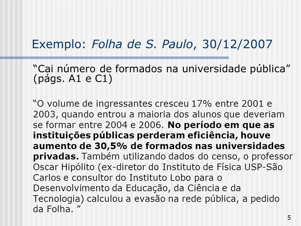 Exemplo: Folha de S. Paulo, 30/12/2007
