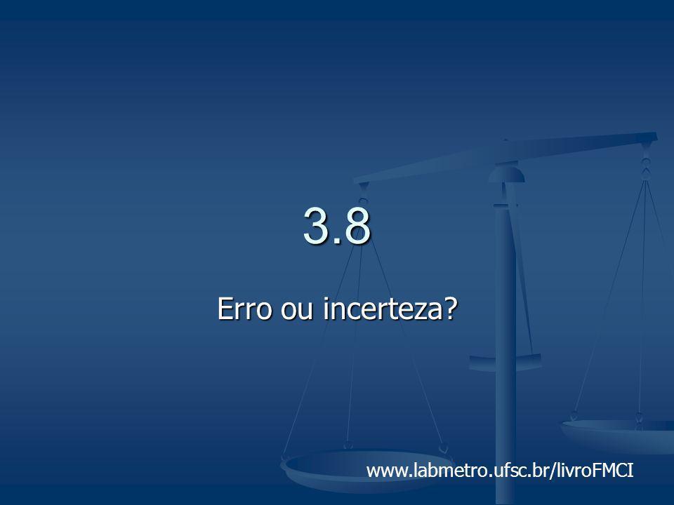 3.8 Erro ou incerteza