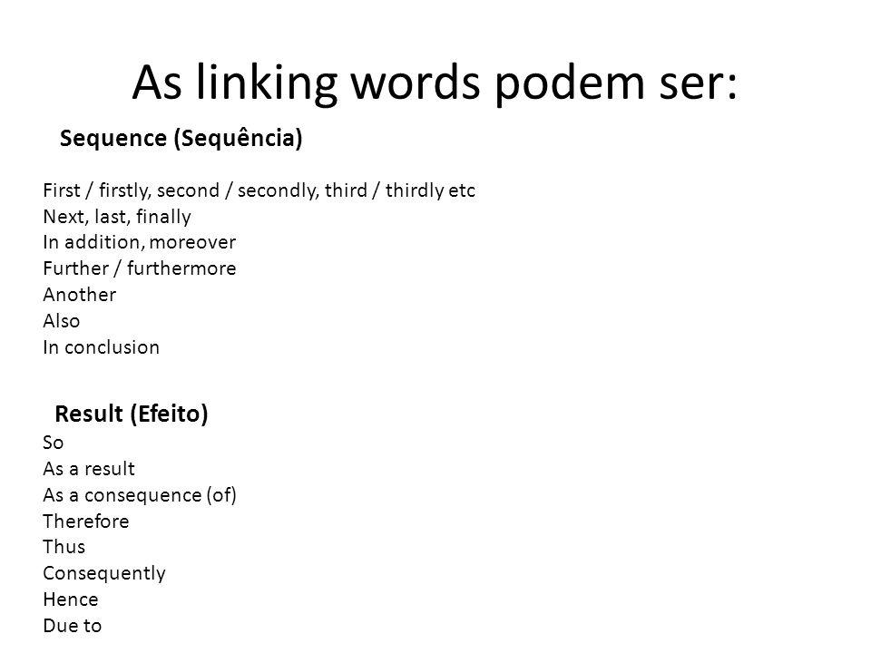 As linking words podem ser: