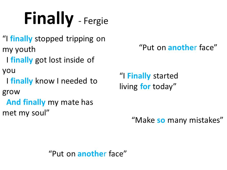 Finally - Fergie I finally stopped tripping on my youth