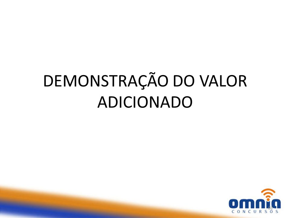 DEMONSTRAÇÃO DO VALOR ADICIONADO