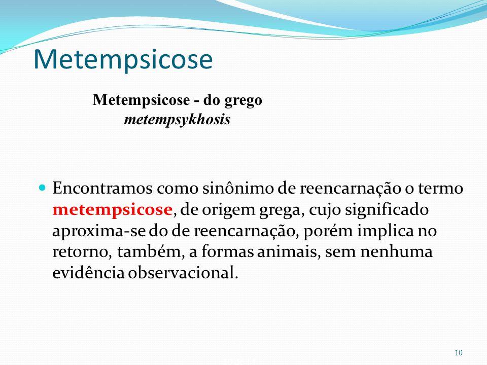 Metempsicose - do grego metempsykhosis