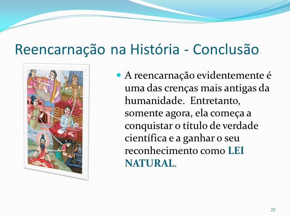 Reencarnação na História - Conclusão