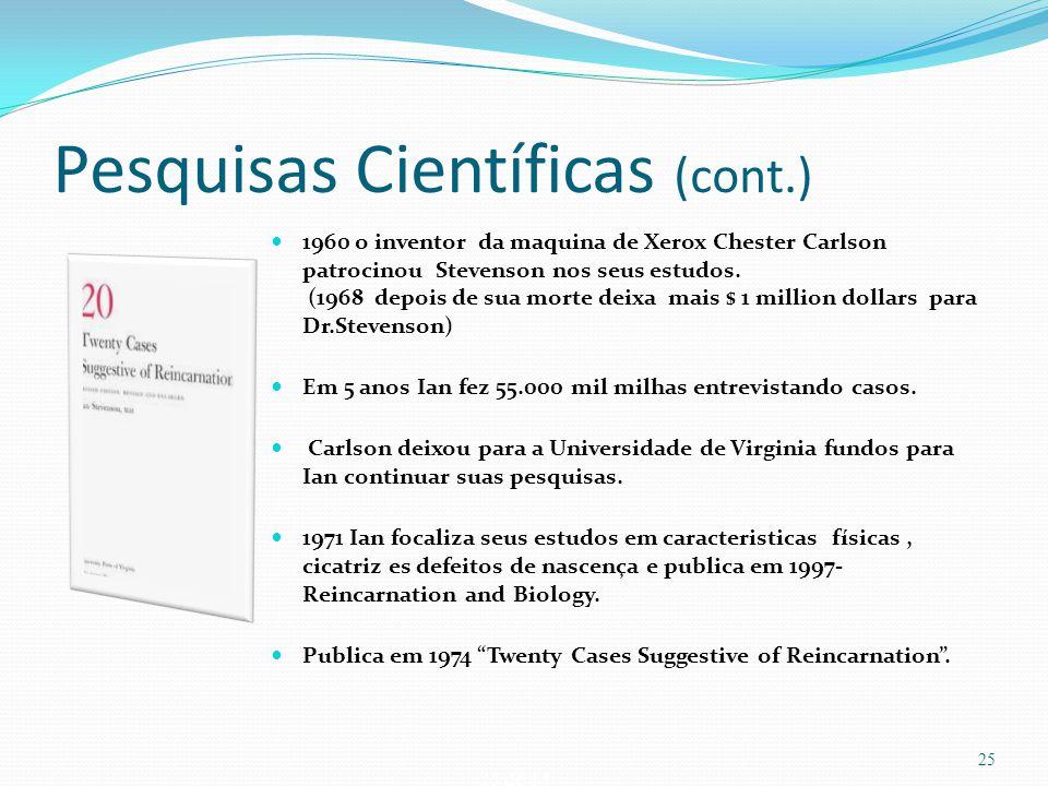 Pesquisas Científicas (cont.)