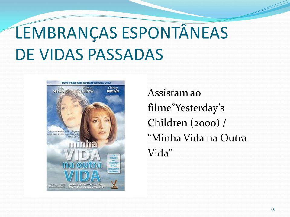 LEMBRANÇAS ESPONTÂNEAS DE VIDAS PASSADAS
