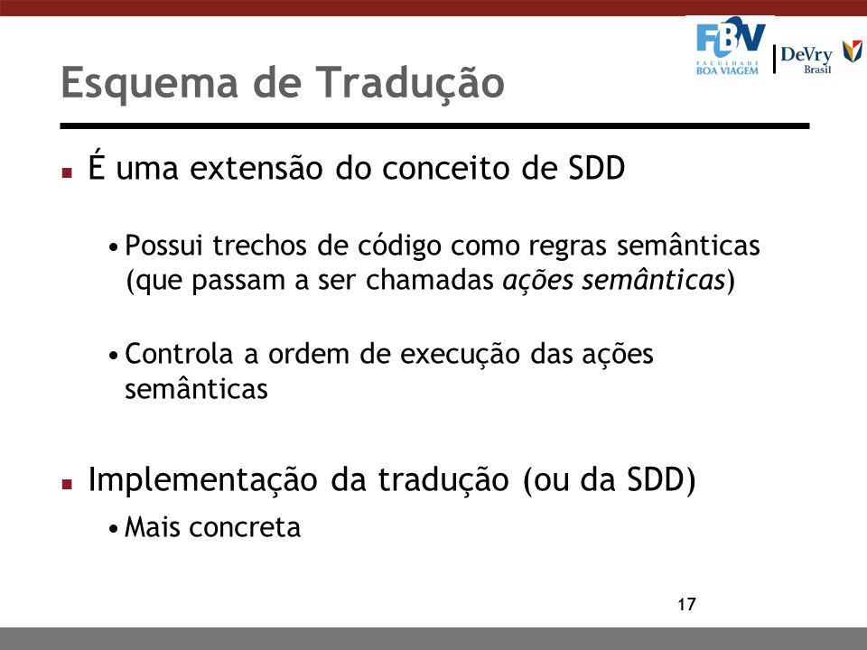 Esquema de Tradução É uma extensão do conceito de SDD