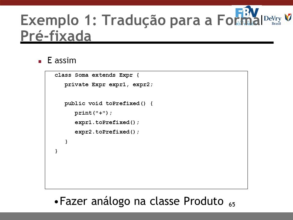 Exemplo 1: Tradução para a Forma Pré-fixada