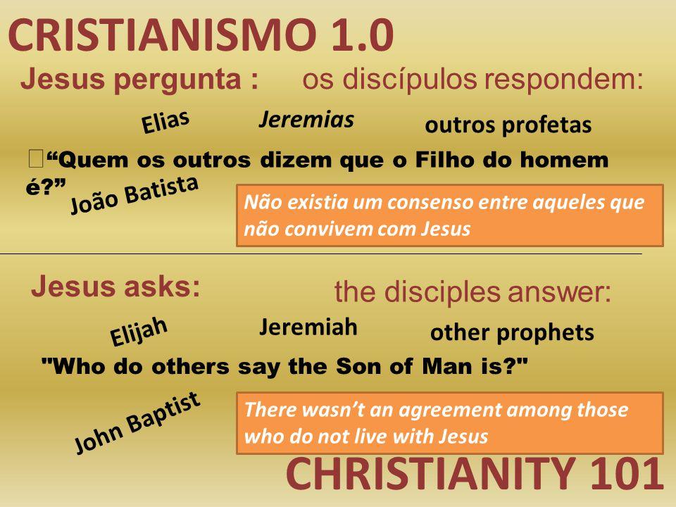 CRISTIANISMO 1.0 CHRISTIANITY 101 Jesus pergunta :