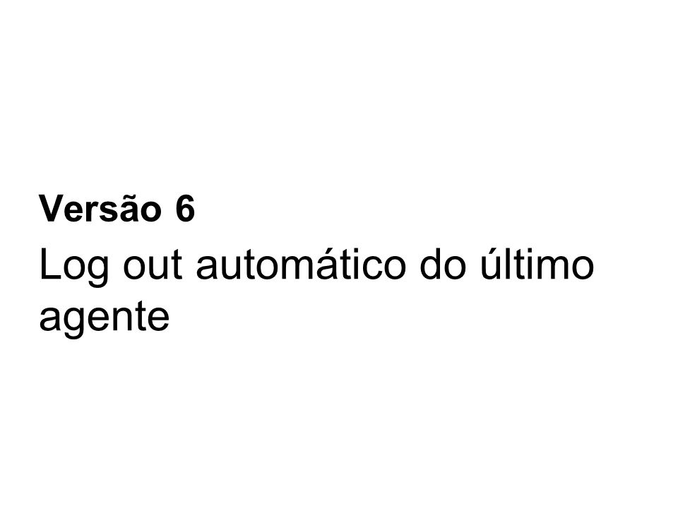 Log out automático do último agente