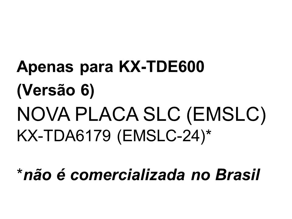 NOVA PLACA SLC (EMSLC) KX-TDA6179 (EMSLC-24)*