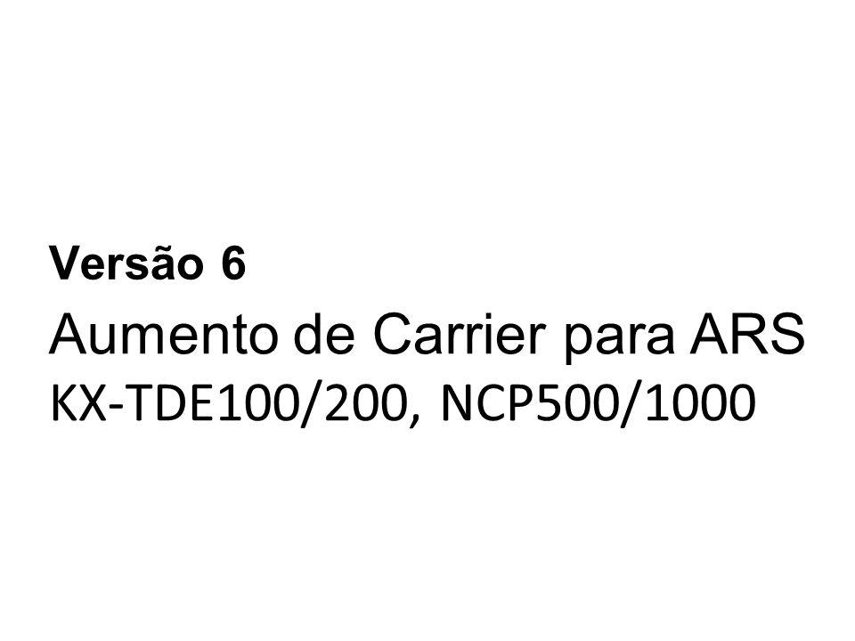 Aumento de Carrier para ARS KX-TDE100/200, NCP500/1000