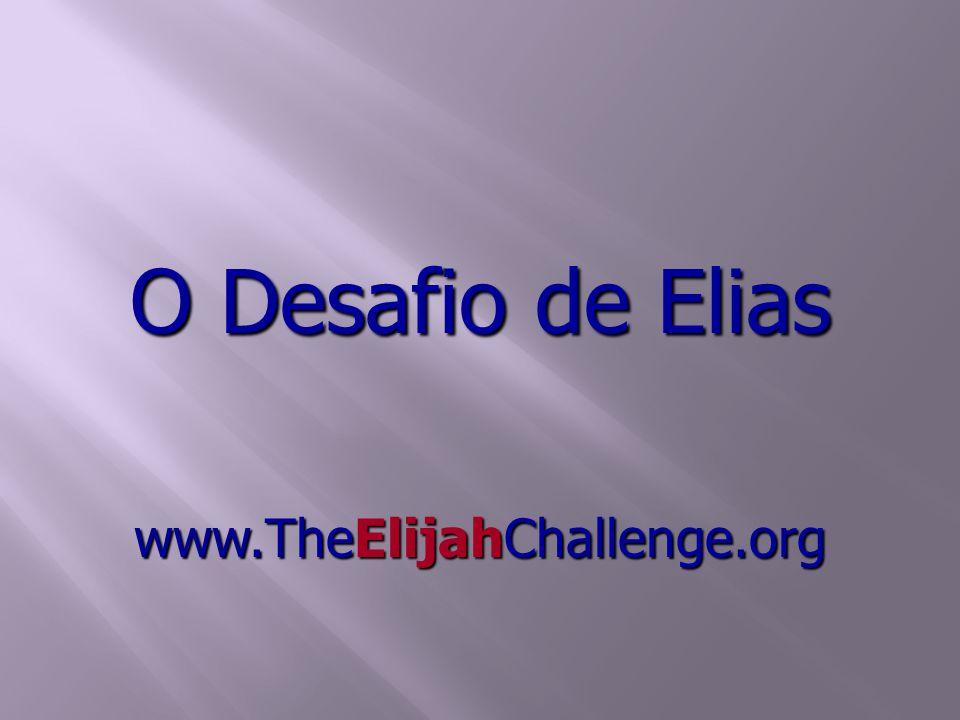 O Desafio de Elias www.TheElijahChallenge.org