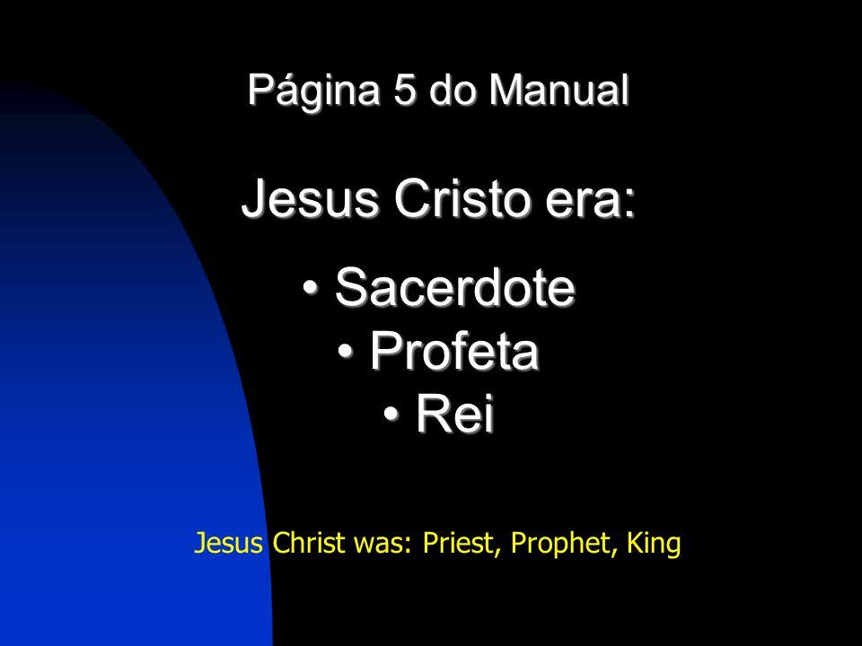 Jesus Christ was: Priest, Prophet, King
