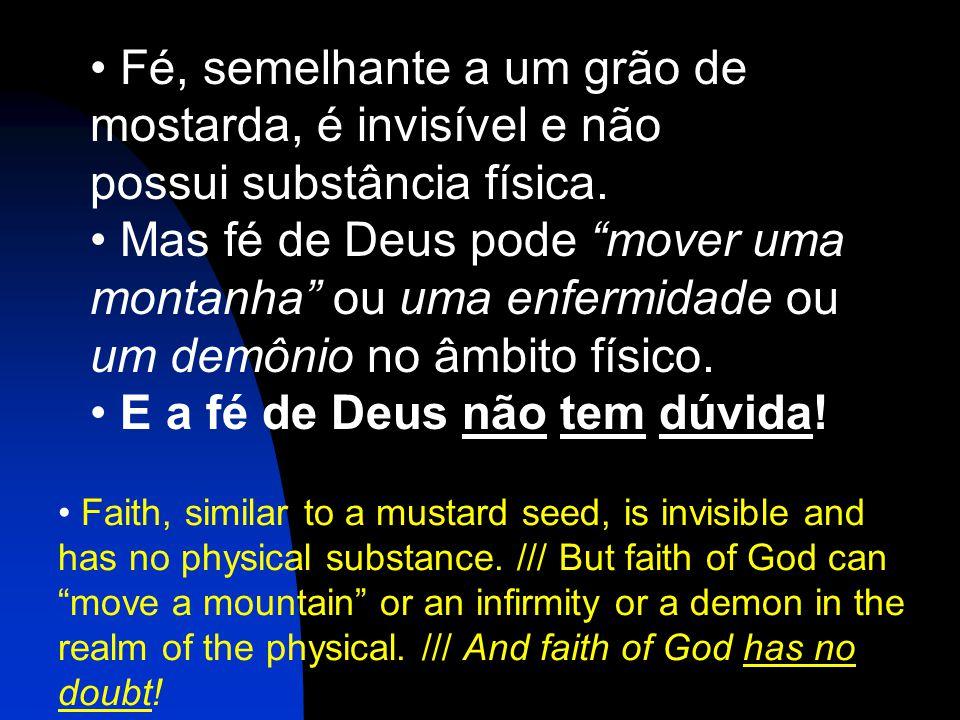 E a fé de Deus não tem dúvida!