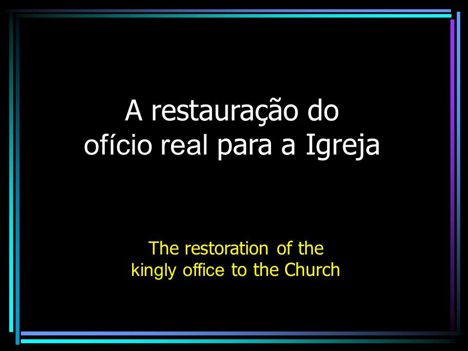 A restauração do ofício real para a Igreja