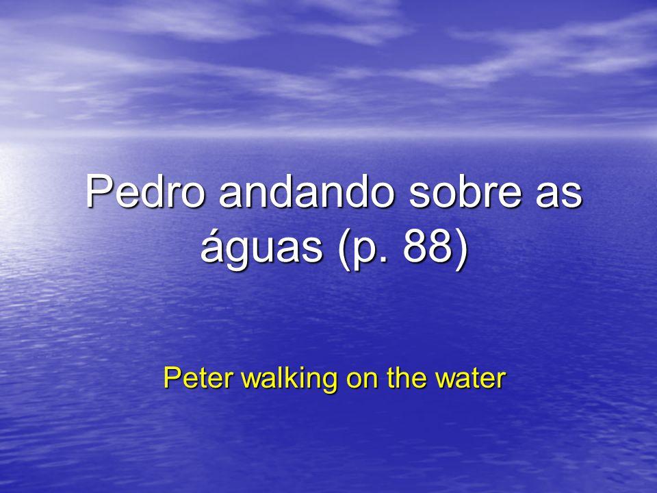 Pedro andando sobre as águas (p. 88)