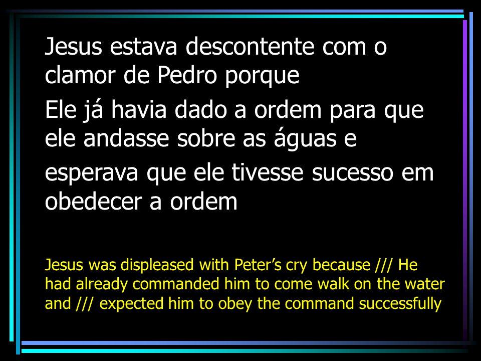 Jesus estava descontente com o clamor de Pedro porque