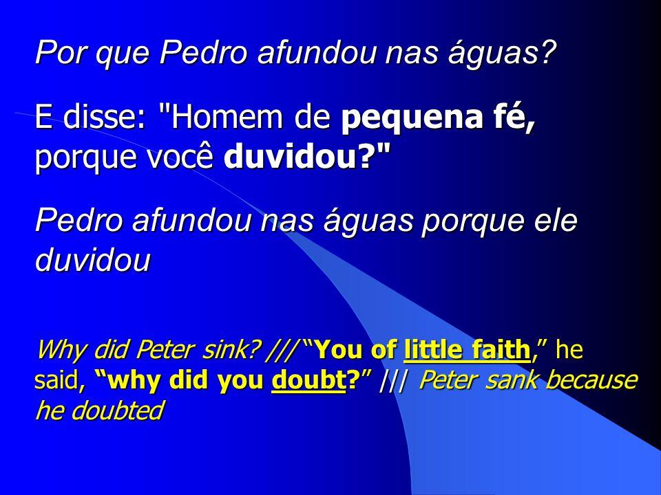 Por que Pedro afundou nas águas