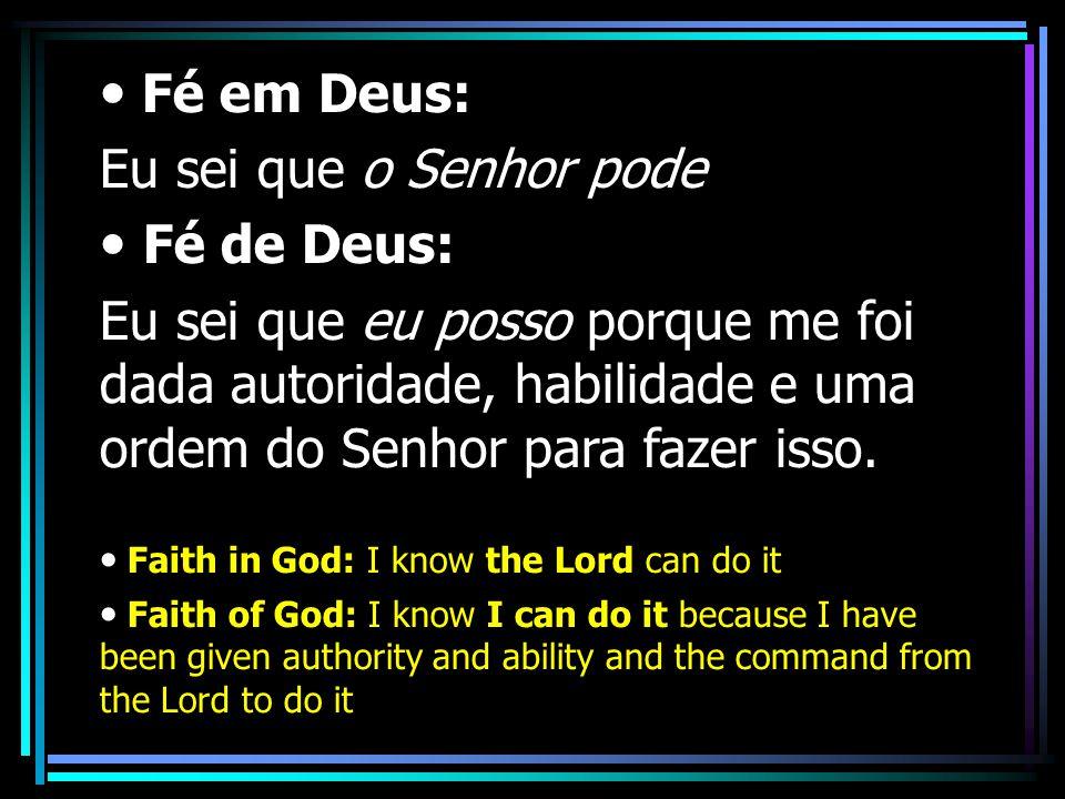 Fé em Deus: Eu sei que o Senhor pode Fé de Deus:
