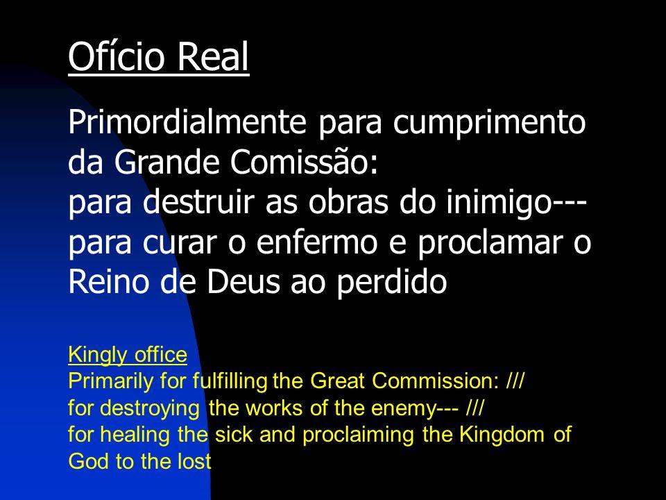 Ofício Real Primordialmente para cumprimento da Grande Comissão: