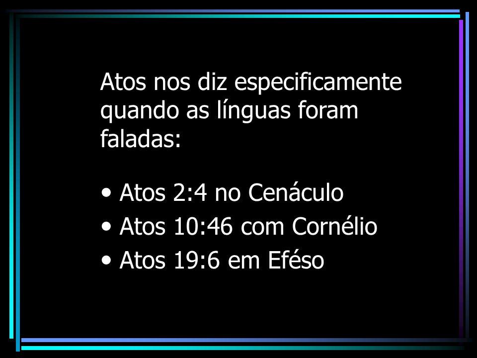 Atos nos diz especificamente quando as línguas foram faladas: