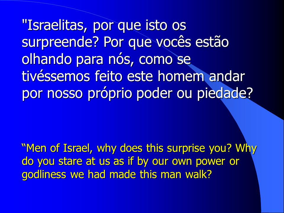 Israelitas, por que isto os surpreende