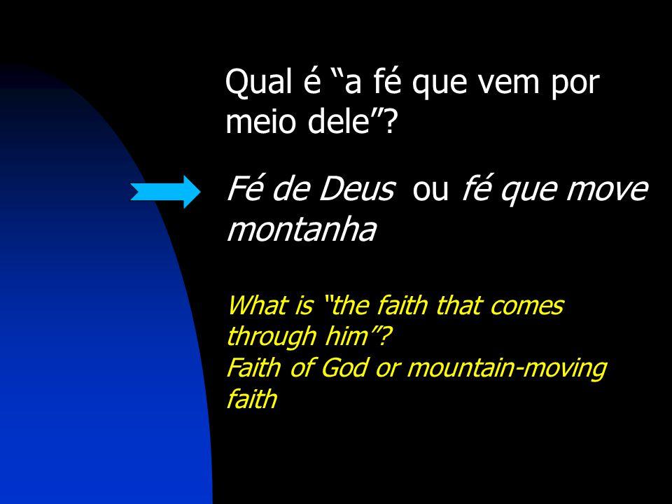 Qual é a fé que vem por meio dele