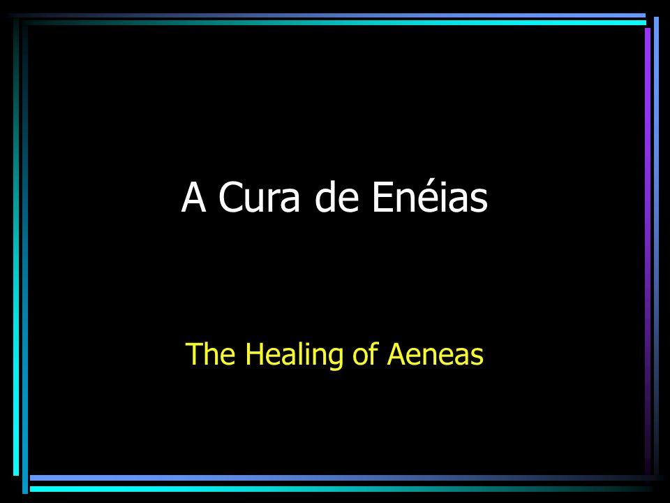 A Cura de Enéias The Healing of Aeneas