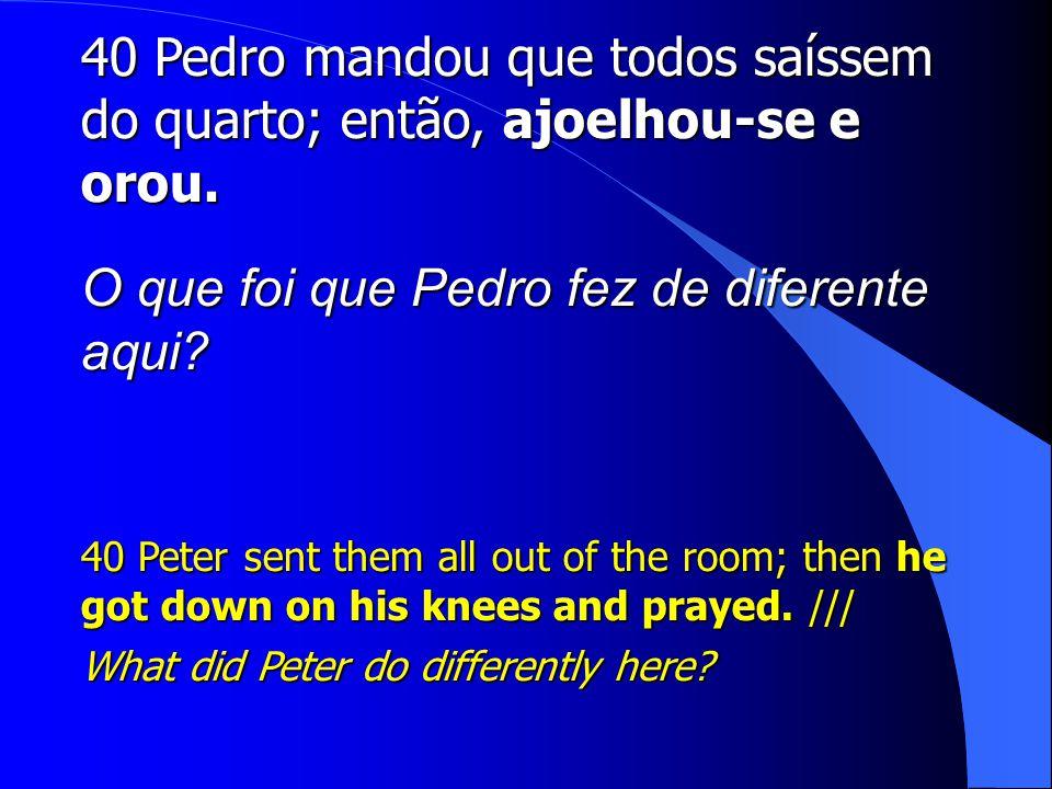 O que foi que Pedro fez de diferente aqui
