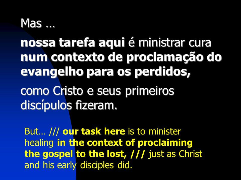 como Cristo e seus primeiros discípulos fizeram.