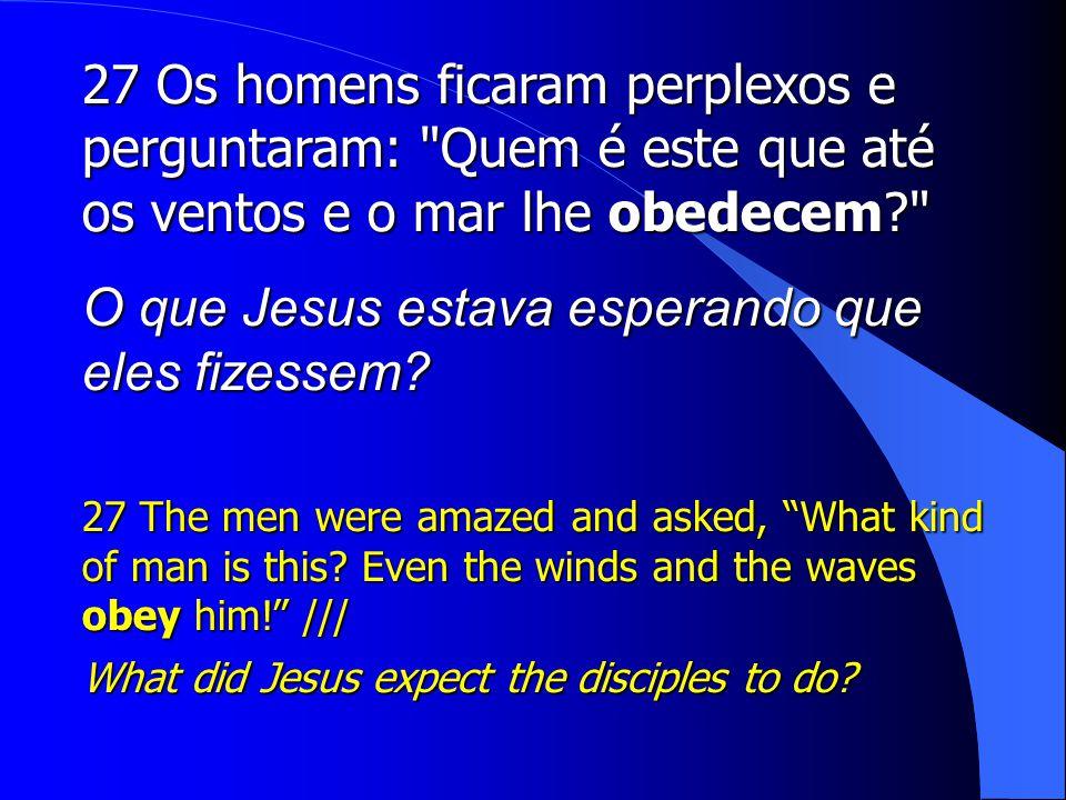 O que Jesus estava esperando que eles fizessem
