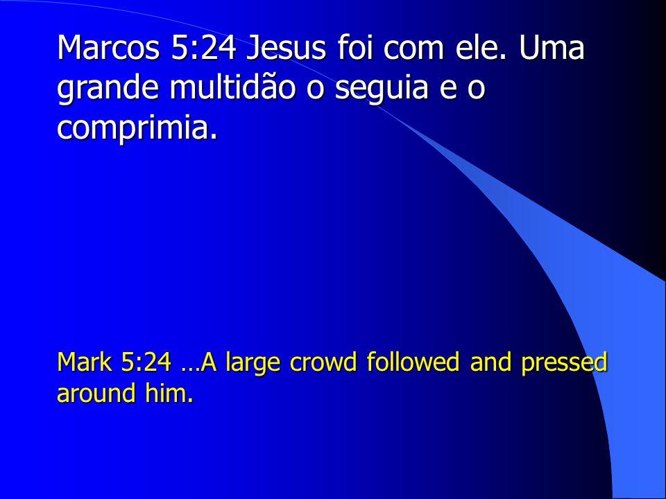 Marcos 5:24 Jesus foi com ele