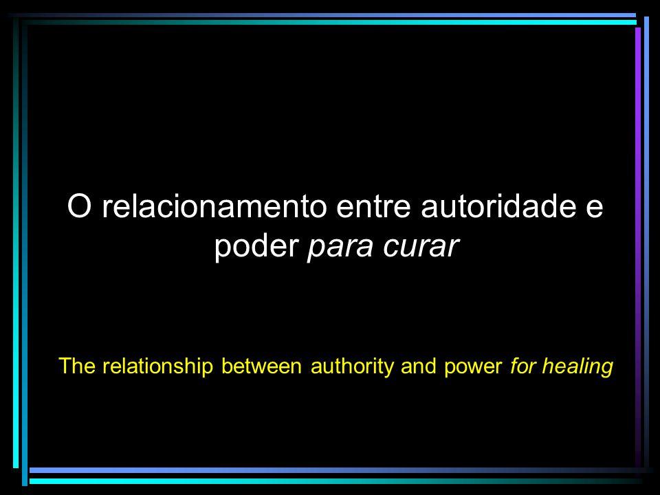 O relacionamento entre autoridade e poder para curar