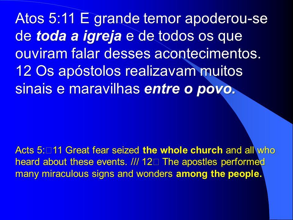 12 Os apóstolos realizavam muitos sinais e maravilhas entre o povo.