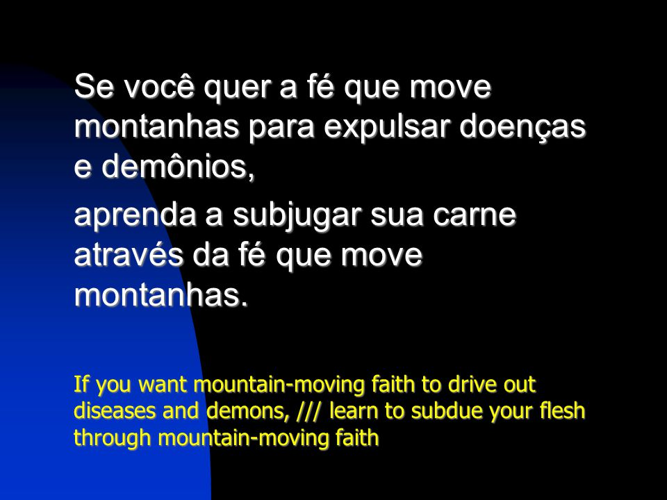 Se você quer a fé que move montanhas para expulsar doenças e demônios,