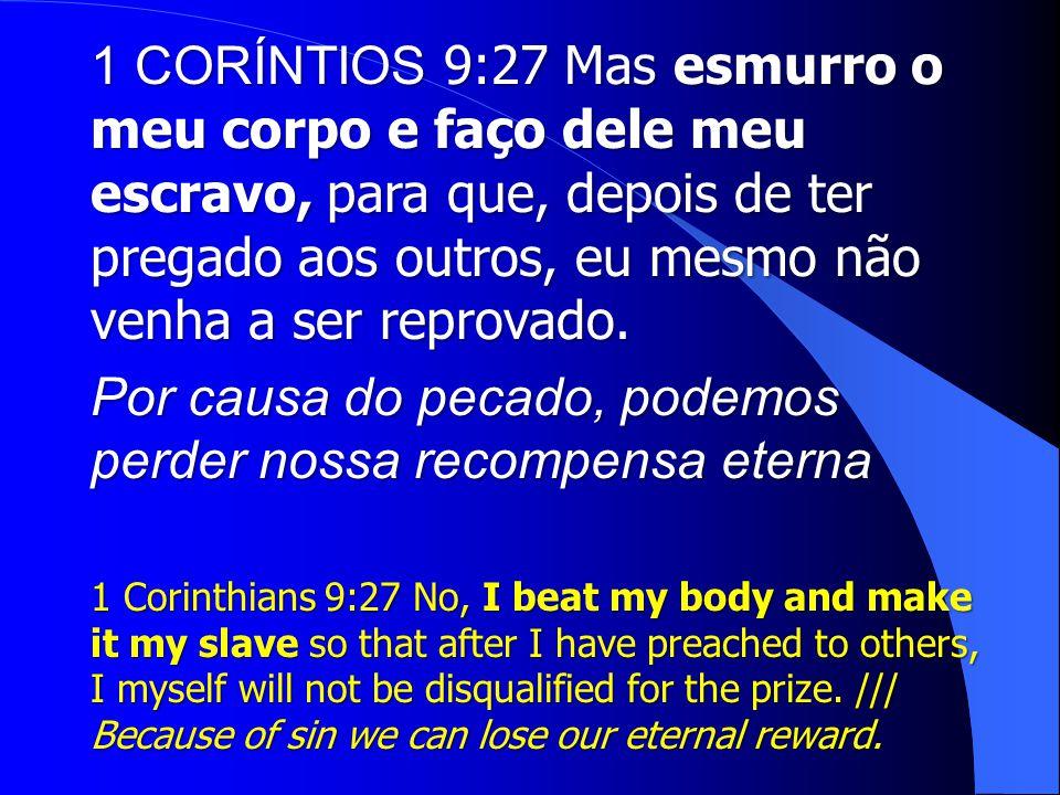 Por causa do pecado, podemos perder nossa recompensa eterna