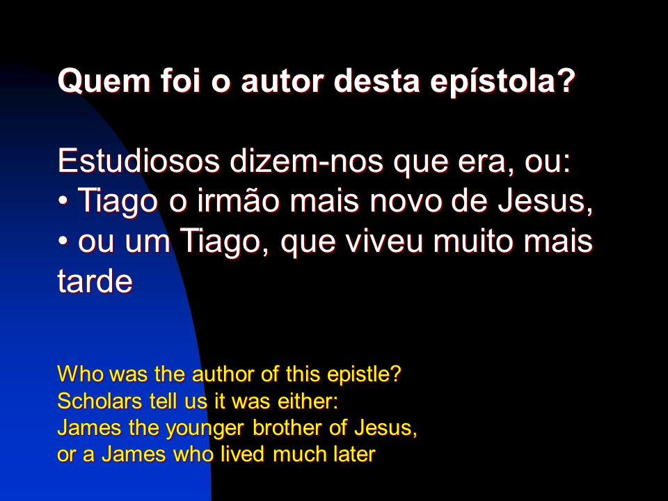 Quem foi o autor desta epístola Estudiosos dizem-nos que era, ou: