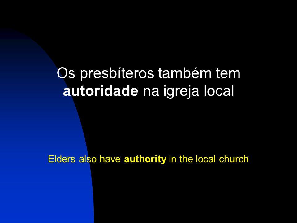 Os presbíteros também tem autoridade na igreja local