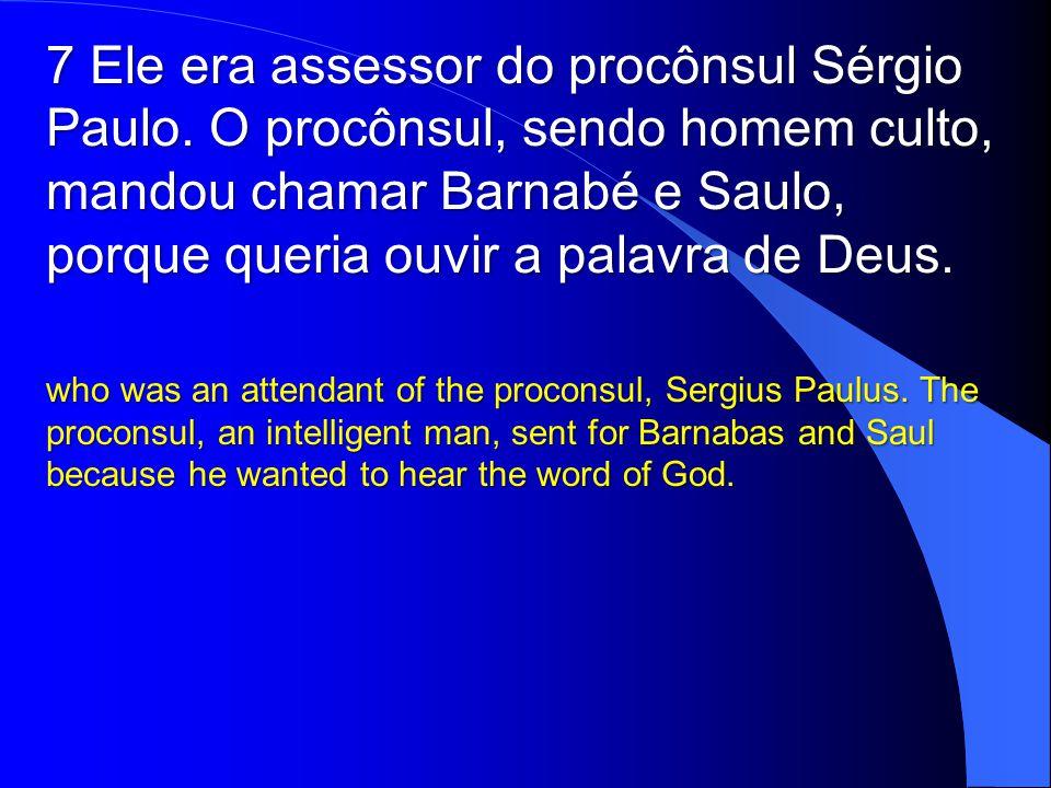 7 Ele era assessor do procônsul Sérgio Paulo