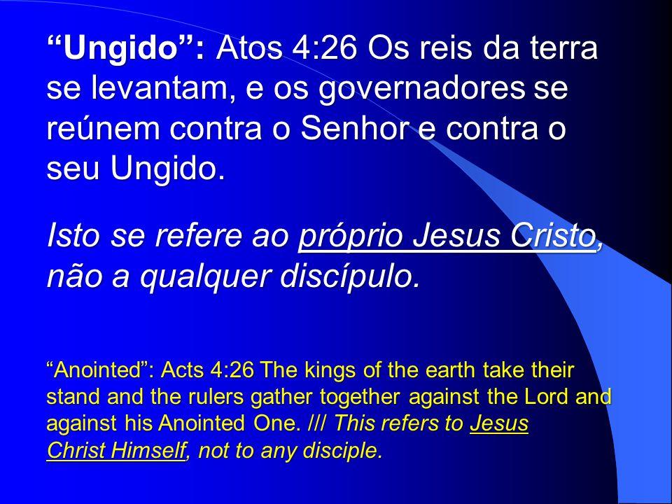 Isto se refere ao próprio Jesus Cristo, não a qualquer discípulo.