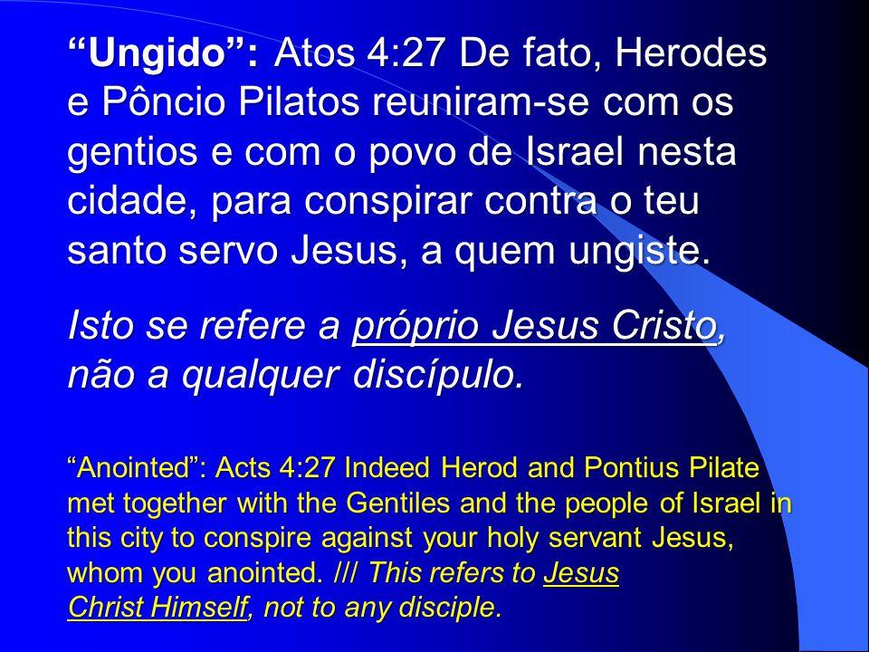 Isto se refere a próprio Jesus Cristo, não a qualquer discípulo.