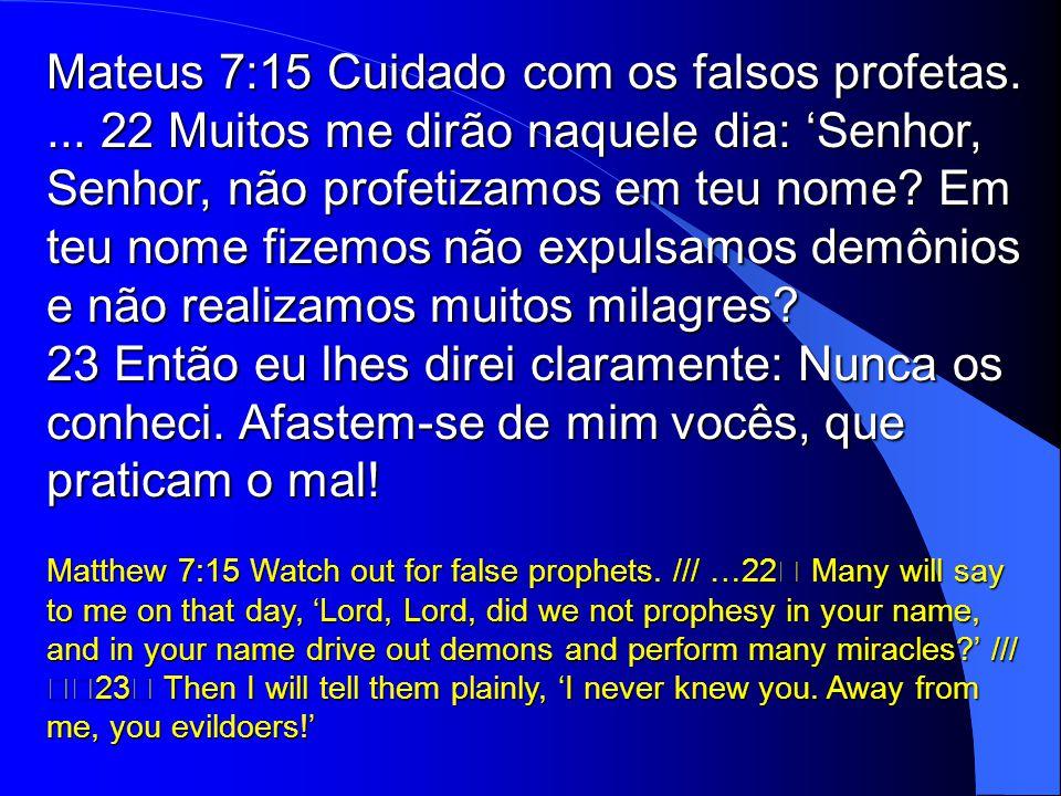 Mateus 7:15 Cuidado com os falsos profetas.