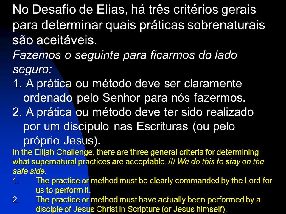 No Desafio de Elias, há três critérios gerais para determinar quais práticas sobrenaturais são aceitáveis.