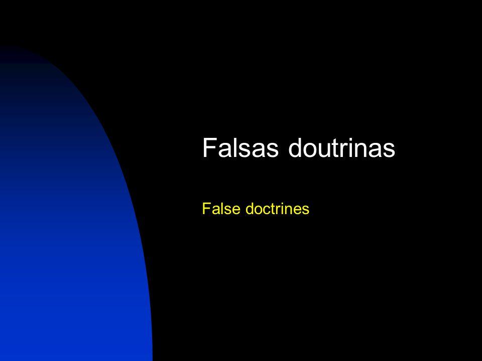 Falsas doutrinas False doctrines