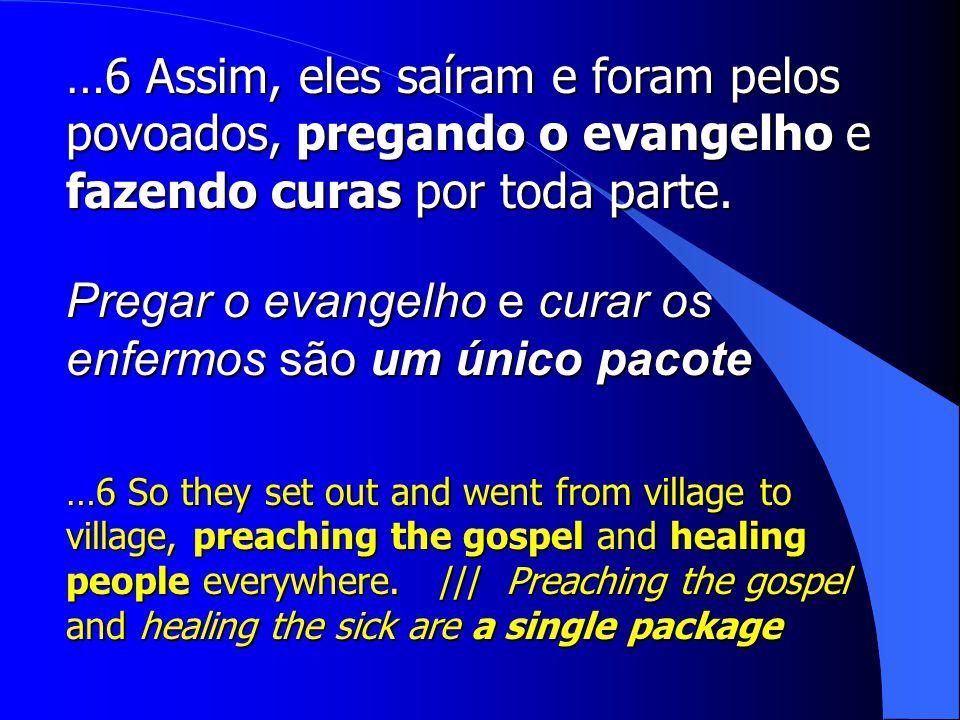 Pregar o evangelho e curar os enfermos são um único pacote