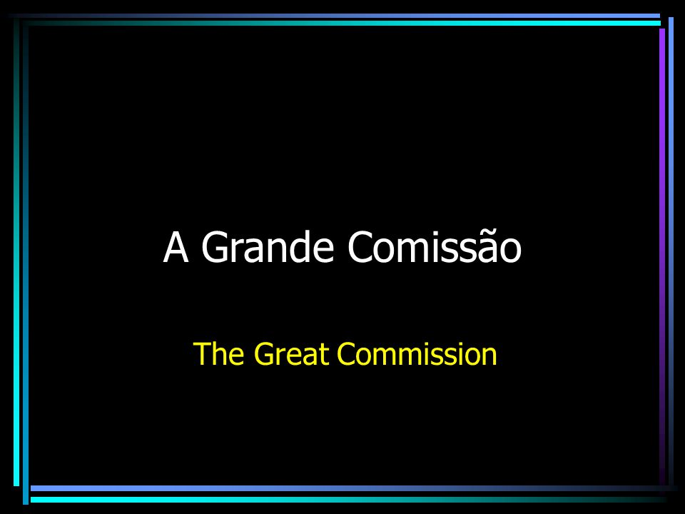 A Grande Comissão The Great Commission