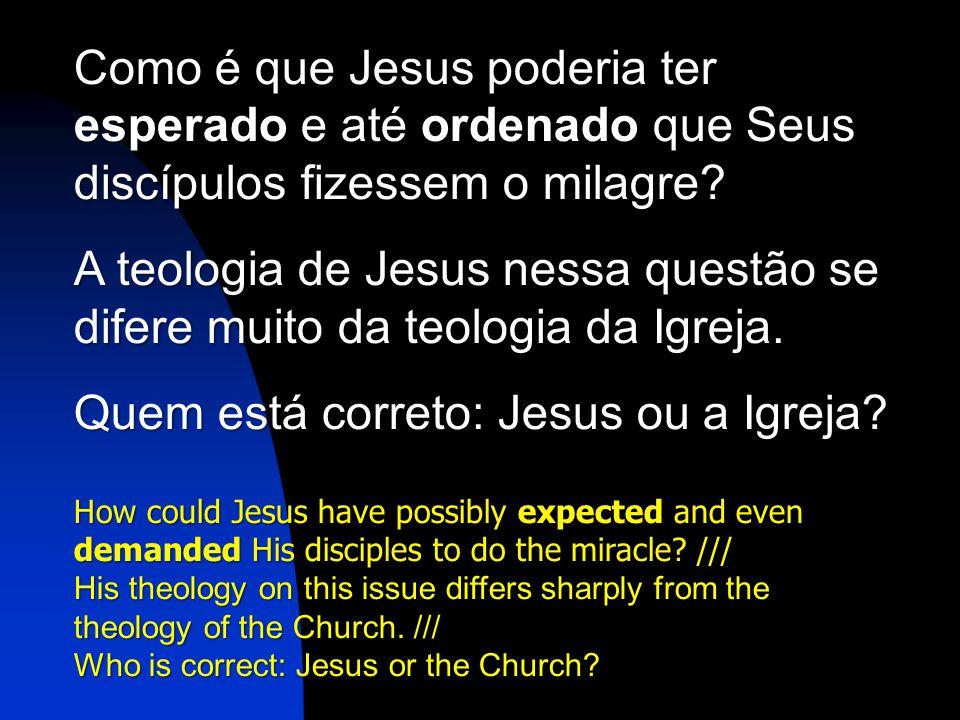 Quem está correto: Jesus ou a Igreja