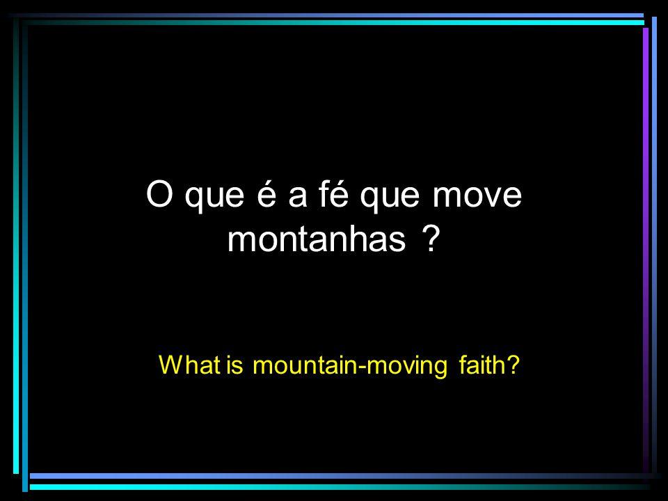 O que é a fé que move montanhas